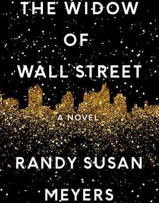 The Widow of Wall Street by Randy Susan Meyers