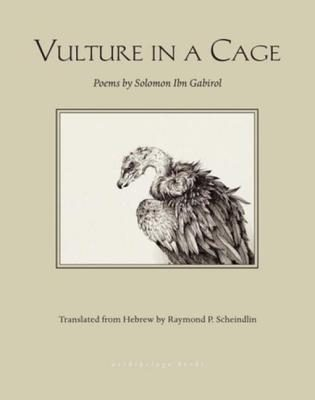 Vulture in a Cage: Poems by Solomon Ibn Gabirol