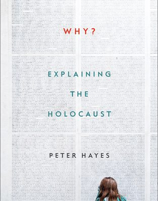 Why?: Explaining the Holocaust by Peter Hayes