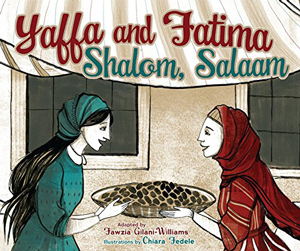 Yaffa and Fatima, Shalom, Salaam by Fawzia Gilani-Williams and Chiara Fedele