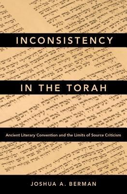 Inconsistency in the Torah by Joshua A. Berman