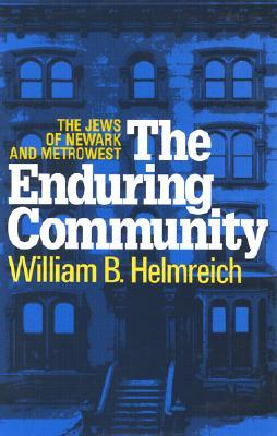 Cover for The Enduring Community: The Jews of Newark and MetroWest by William Helmreich