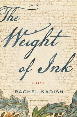 Cover for The Weight of Ink by Rachel Kadish