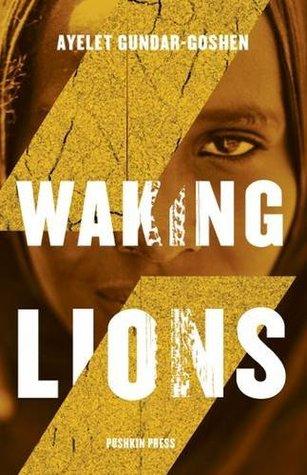 Cover for Waking Lions by Ayelet Gundar-Goshen