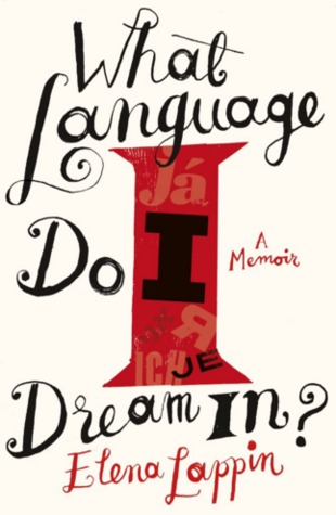 Cover for What Language Do I Dream In? by Elena Lappin