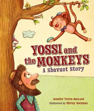 Yossi and the Monkeys: A Shavuot Story by Jennifer Tzivia MacLeod