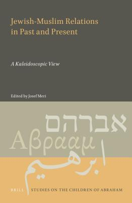 Jewish-Muslim Relations in Past and Present: A Kaleidoscopic View