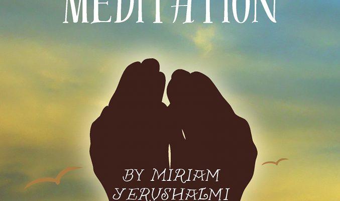 Reaching New Heights Through Prayer and Meditation by Yerushalmi Miriam