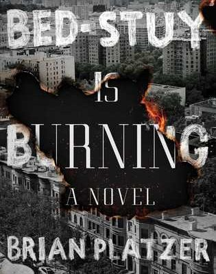 Bed-Stuy Is Burning by Brian Platzer