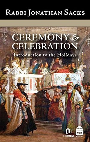 Cover for Ceremony & Celebration: Introduction to the Holidays by Jonathan Sacks