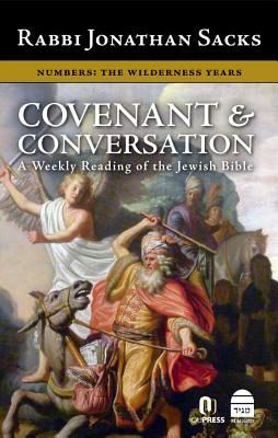 Covenant & Conversation Numbers: The Wilderness Years by Rabbi Jonathan Sacks