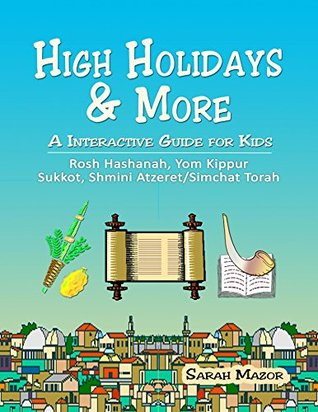Cover for High Holidays & More: An Interactive Guide for Kids: Rosh Hashanah, Yom Kippur, Sukkot, Shmini Atzeret/Simchat Torah