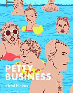 Petty Business by Yirmi Pinkus