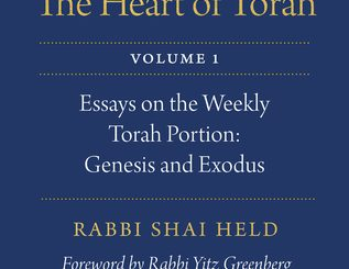 The Heart of Torah, Volume 1 by Rabbi Shai Held