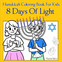 Cover for 8 Days of Light – Hanukkah Coloring Book For Kids by Rachel Mintz