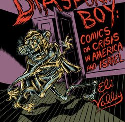 Diaspora Boy: Comics on Crisis in America and Israel by Eli Valley