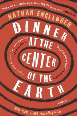 Cover for Dinner at the Center of the Earth by Nathan Englander