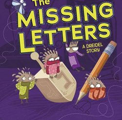The Missing Letters: A Dreidel Story by Renee Londner