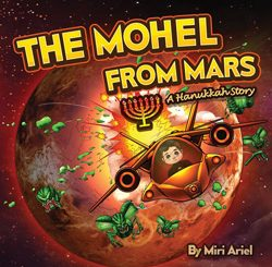 The Mohel from Mars: A Hanukkah Story by Miri Ariel