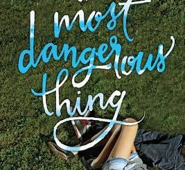 The Most Dangerous Thing by Leanne Lieberman