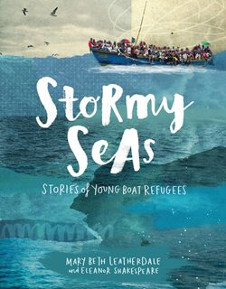 Stormy Seas: Stories of Young Boat Refugees by Mary Beth Leatherdale