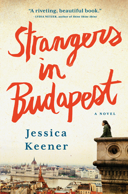 Cover for Strangers in Budapest by Jessica Keener
