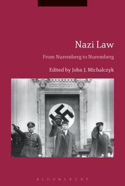 Nazi Law: From Nuremberg to Nuremberg by John J. Michalczyk