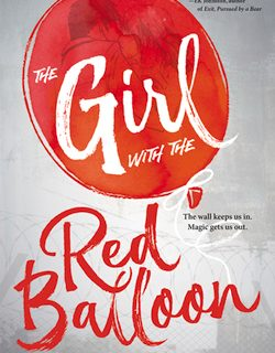The Girl with the Red Balloon (The Balloonmakers) by Katherine Locke