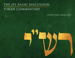 The JPS Rashi Discussion Torah Commentary by Steven and Sarah Levy