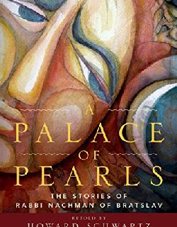 A Palace of Pearls: The Stories of Rabbi Nachman of Bratslav by Howard Schwartz