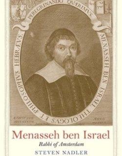 Menasseh ben Israel: Rabbi of Amsterdam by Steven Nadler