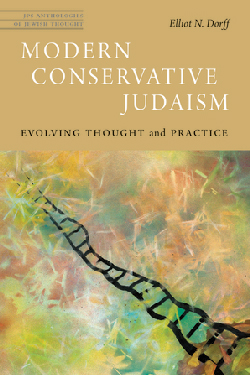 Modern Conservative Judaism: Evolving Thought and Practice by Elliot N. Dorff