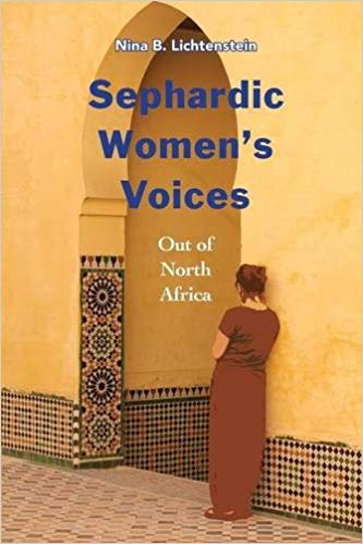 Sephardic Women's Voices: Out of North Africa by Nina B. Lichtenstein