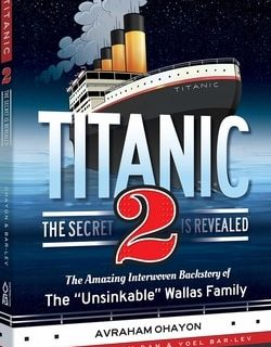 Titanic 2 - The Secret Is Revealed by Avraham Ohayon
