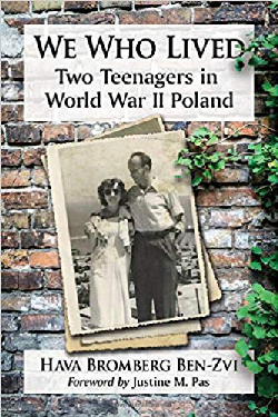We Who Lived: Two Teenagers in World War II Poland by Hava Bromberg Ben-Zvi