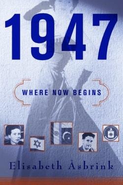 1947: Where Now Begins by Elisabeth Åsbrink