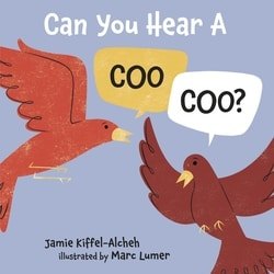 Can You Hear a Coo, Coo? by Jamie Kiffel-Alcheh