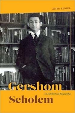 Gershom Scholem: An Intellectual Biography by Amir Engel