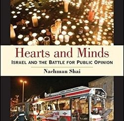 Hearts and Minds: Israel and the Battle for Public Opinion by Nachman Shai