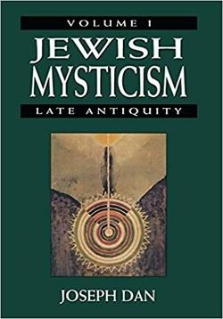 Jewish Mysticism: Late Antiquity by Joseph Dan