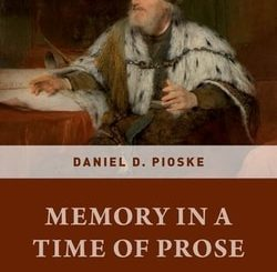 Memory in a Time of Prose: Studies in Epistemology, Hebrew Scribalism, and the Biblical Past by Daniel Pioske