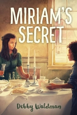 Miriam's Secret by Debby Waldman