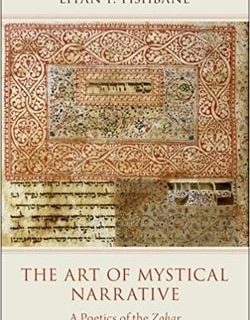 The Art of Mystical Narrative: A Poetics of the Zohar by Eitan Fishbane