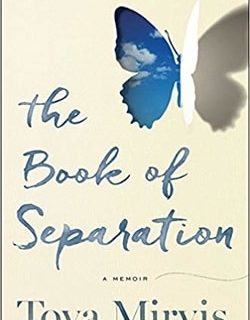 The Book of Separation: A Memoir by Tova Mirvis