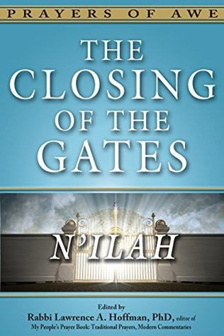 The Closing of the Gates: N'ilah by Rabbi Lawrence A. Hoffman