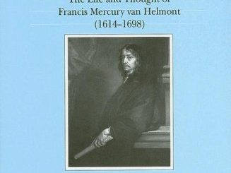 The Impact of the Kabbalah in the 17th Century: The Life and Thought of Francis Mercury Van Helmot, 1614-1698 by Allison P Coudert