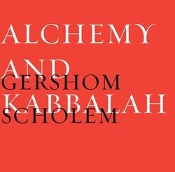 Alchemy and Kabbalah by Gershom Scholem