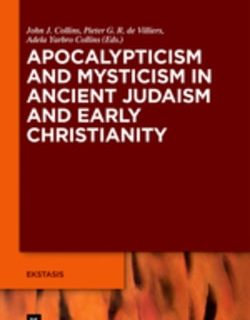 Apocalypticism and Mysticism in Ancient Judaism and Early Christianity