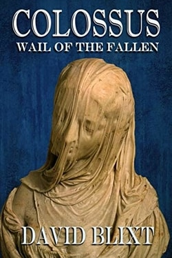 Colossus: Wail Of The Fallen by David Blixt