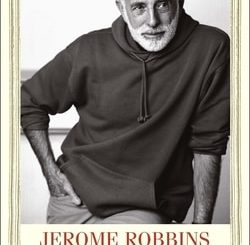 Jerome Robbins: A Life in Dance by Wendy Lesser